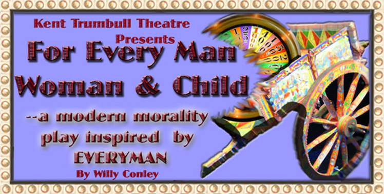 for every man woman and child--a modern morality play inspired by everyman